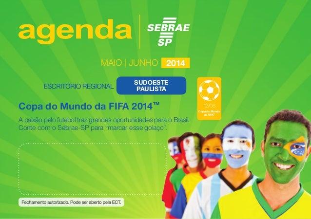 12/06 Copa do Mundo da FIFA TM Copa do Mundo da FIFA 2014TM A paixão pelo futebol traz grandes oportunidades para o Brasil...