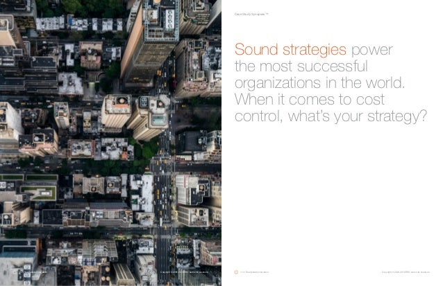 Case Study Synopses™ Sound strategies power the most successful organizations in the world. When it comes to cost control,...