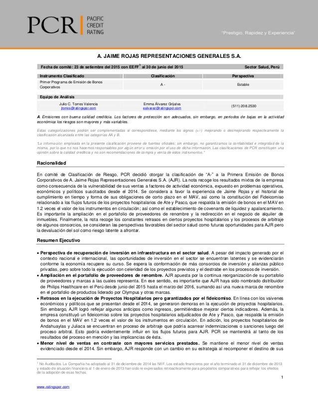 1 www.ratingspcr.com A. JAIME ROJAS REPRESENTACIONES GENERALES S.A. Fecha de comité: 23 de setiembre del 2015 con EEFF 1 a...