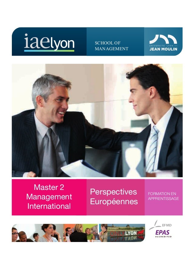 SCHOOL OF MANAGEMENT FORMATION EN APPRENTISSAGE Perspectives Européennes Master 2 Management International EPAS EFMD