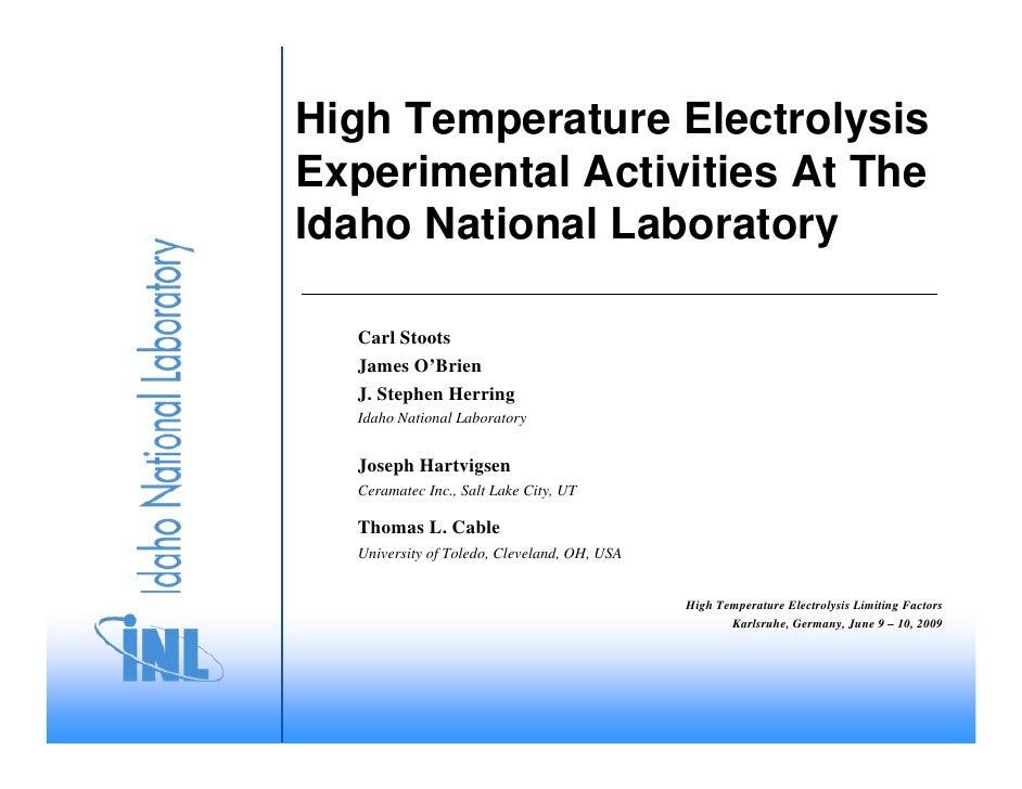 High Temperature Electrolysis Experimental Activities At The Idaho National Laboratory    Carl Stoots   James O'Brien   J....