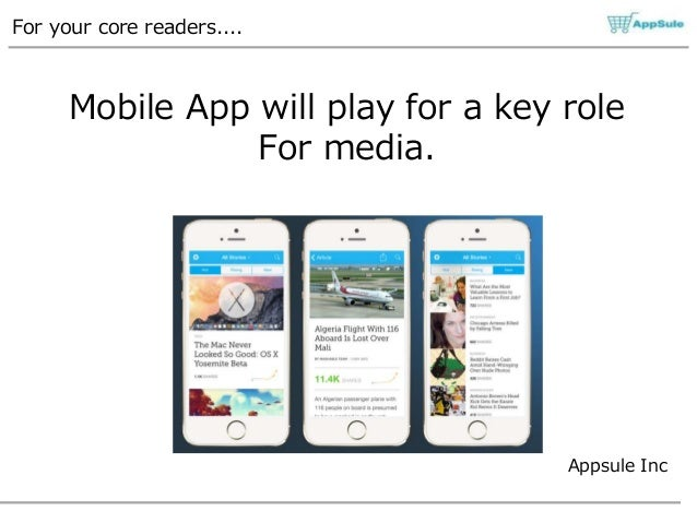 Appsule Inc For your core readers.... Mobile App will play for a key role For media.