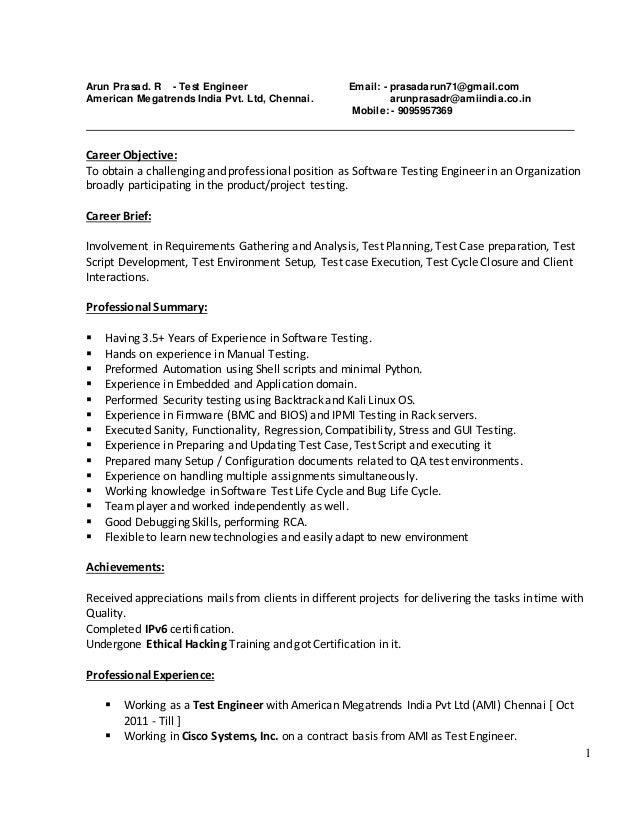 1 Arun Prasad. R - Test Engineer Email: - prasadarun71@gmail.com American Megatrends India Pvt. Ltd, Chennai. arunprasadr@...