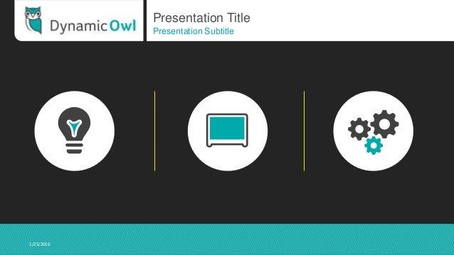 Presentation Title Presentation Subtitle 1/25/2016