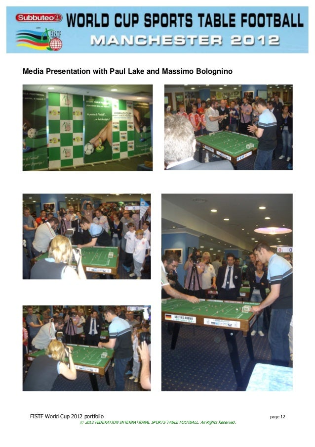 FISTF World Cup 2012 portfolio page 12 © 2012 FEDERATION INTERNATIONAL SPORTS TABLE FOOTBALL. All Rights Reserved. Media P...