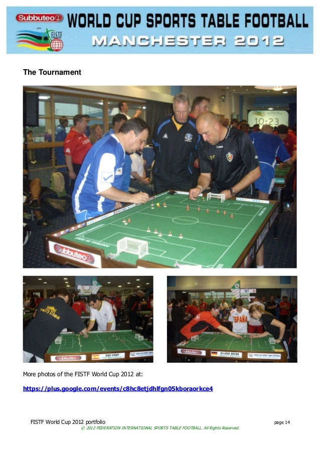 FISTF World Cup 2012 portfolio page 14 © 2012 FEDERATION INTERNATIONAL SPORTS TABLE FOOTBALL. All Rights Reserved. The Tou...