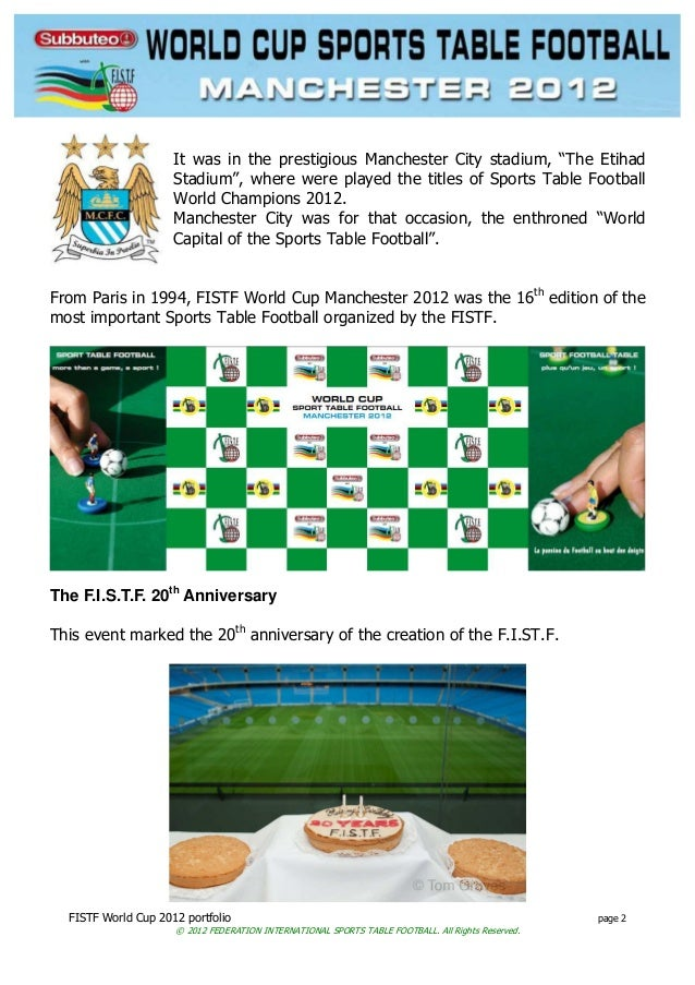 FISTF World Cup 2012 portfolio page 2 © 2012 FEDERATION INTERNATIONAL SPORTS TABLE FOOTBALL. All Rights Reserved. It was i...