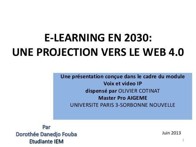 E-LEARNING EN 2030: UNE PROJECTION VERS LE WEB 4.0 Une présentation conçue dans le cadre du module Voix et video IP dispen...