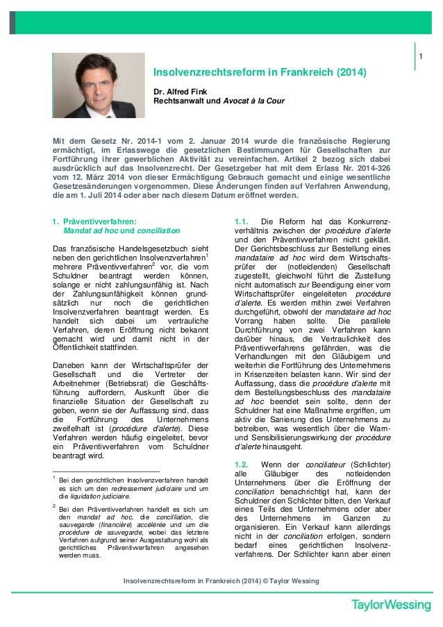 Insolvenzrechtsreform in Frankreich (2014) © Taylor Wessing 1 Insolvenzrechtsreform in Frankreich (2014) Dr. Alfred Fink R...