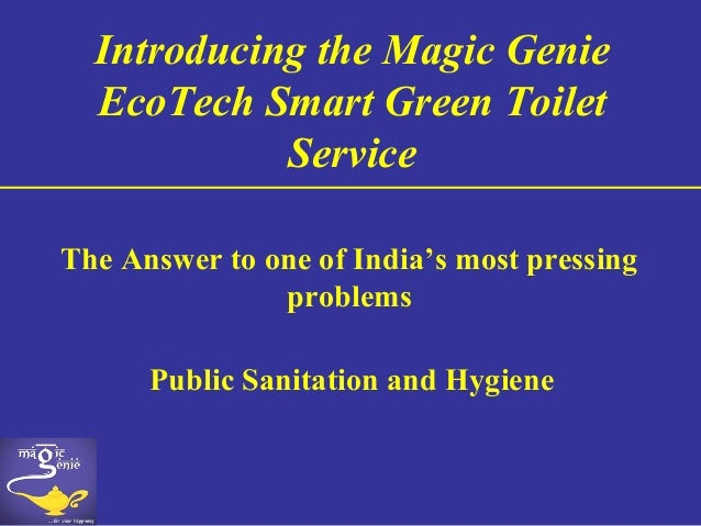 Public Sanitation and Hygiene The Answer to one of India's most pressing problems Introducing the Magic Genie EcoTech Smar...