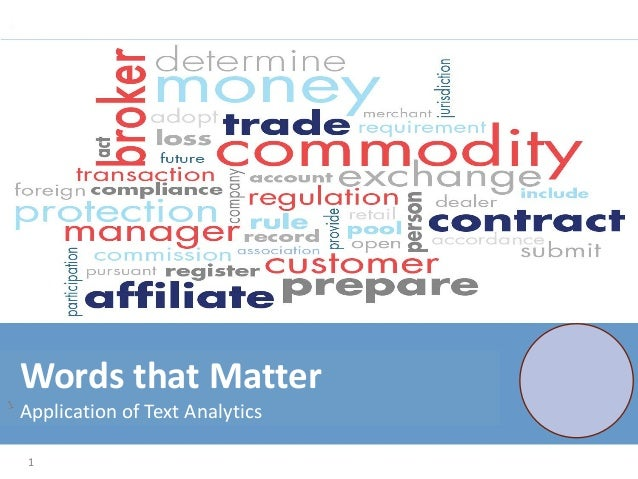 1 Words that Matter Application of Text Analytics
