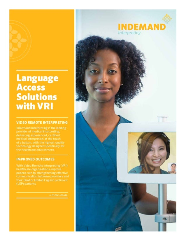 Language Access Solutions with VRI VIDEO REMOTE INTERPRETING InDemand Interpreting is the leading provider of medical inte...