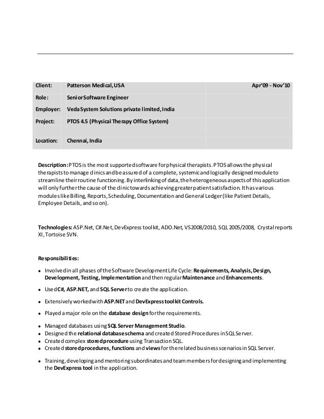 Client: Patterson Medical,USA Apr'09 - Nov'10 Role: SeniorSoftware Engineer Employer: VedaSystem Solutions private limited...
