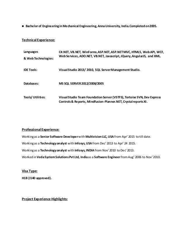  Bachelor of EngineeringinMechanical Engineering,AnnaUniversity,India.Completedon2005. Technical Experience: Professional...