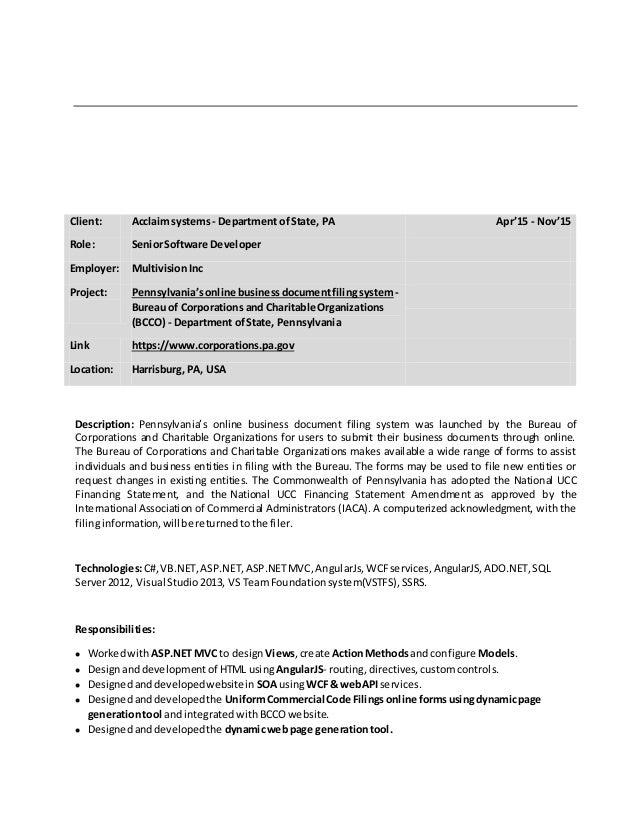Client: Acclaim systems- Department ofState, PA Apr'15 - Nov'15 Role: SeniorSoftware Developer Employer: MultivisionInc Pr...