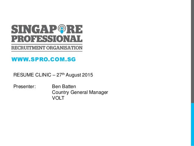 sg resume clinic 27th august 2015 presenter ben