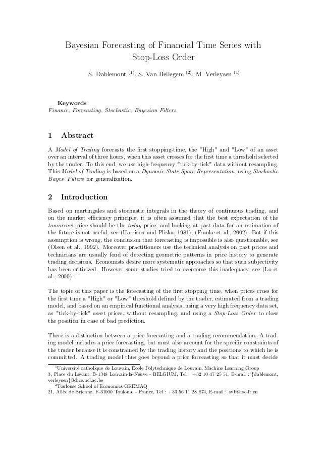 Bayesian Forecasting of Financial Time Series with Stop-Loss Order S. Dablemont (1) , S. Van Bellegem (2) , M. Verleysen (...