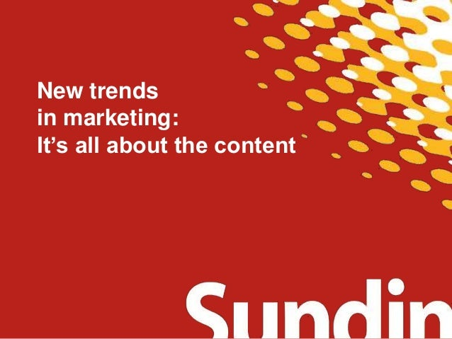 New trends in marketing: It's all about the content