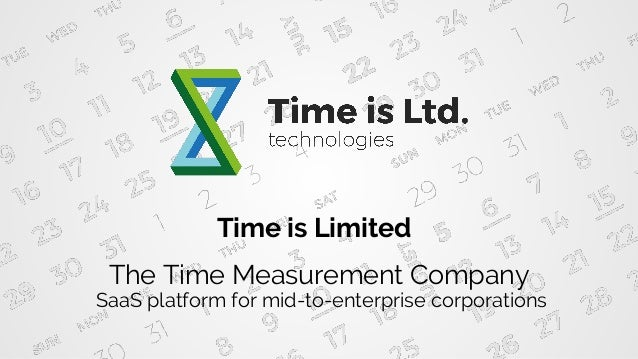 Time is Limited The Time Measurement Company SaaS platform for mid-to-enterprise corporations