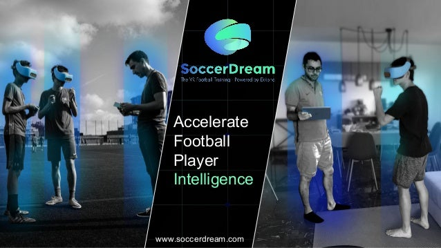 Accelerate Football Player Intelligence www.soccerdream.com