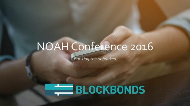NOAH Conference 2016 Banking the unbanked