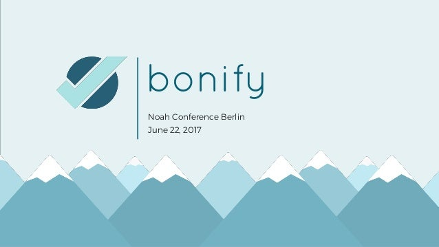 1 bonify Noah Conference Berlin June 22, 2017