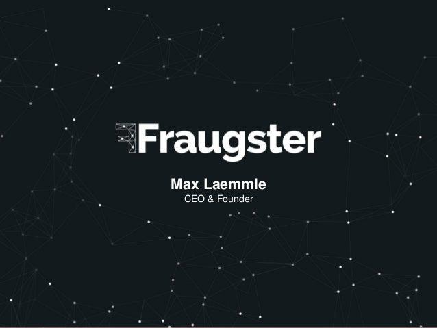 1 1 | Fraugster.com Max Laemmle CEO & Founder