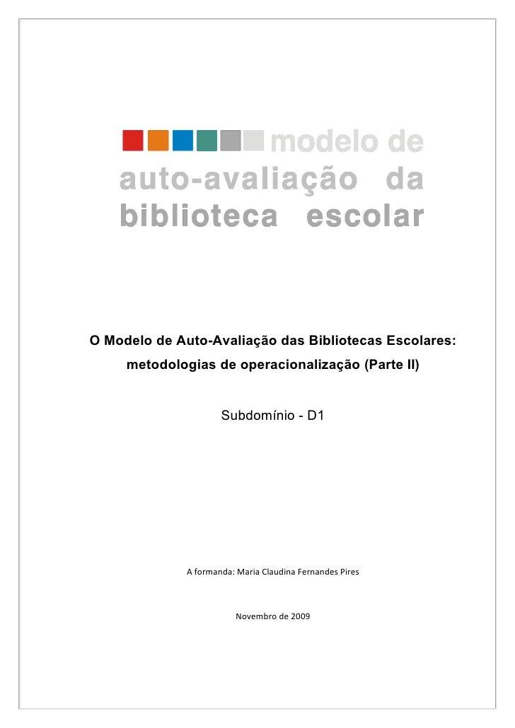O Modelo de Auto-Avaliação das Bibliotecas Escolares:      metodologias de operacionalização (Parte II)                   ...