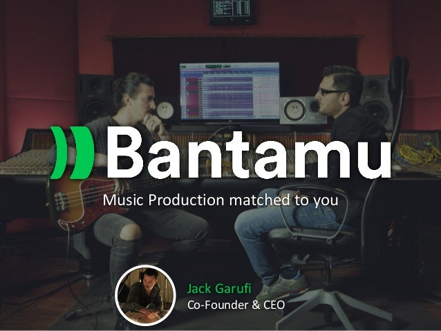 Music Production matched to you Jack Garufi Co-Founder & CEO