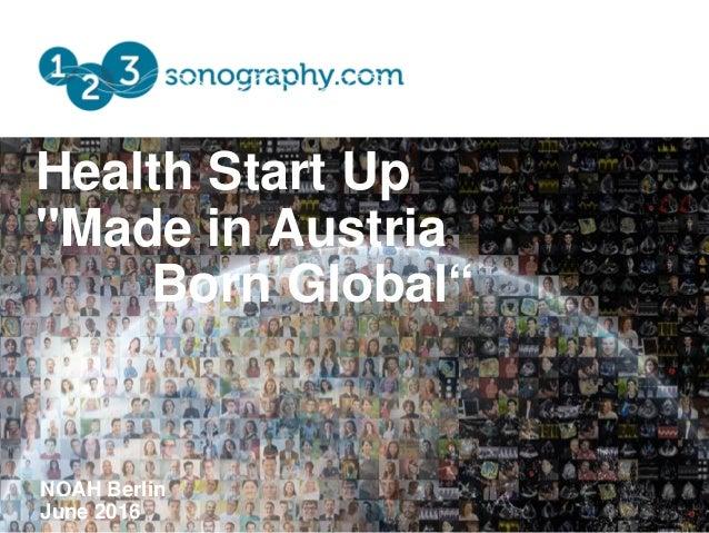 "Health Start Up ""Made in Austria Born Global"" NOAH Berlin June 2016"