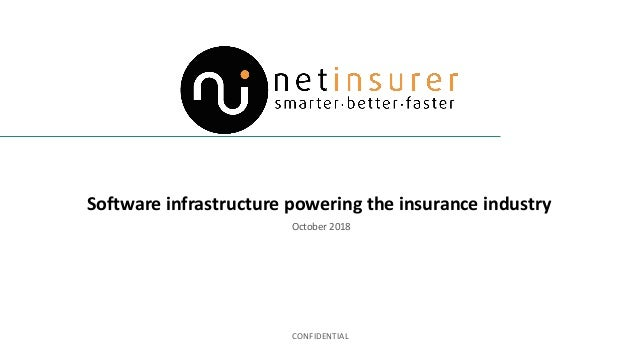 Software infrastructure powering the insurance industry October 2018 CONFIDENTIAL