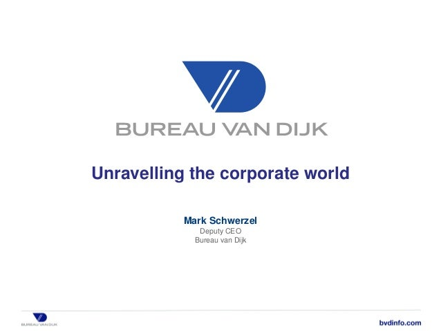 Unravelling The Corporate World Mark Schwerzel Deputy Ceo Bureau Van Dijk