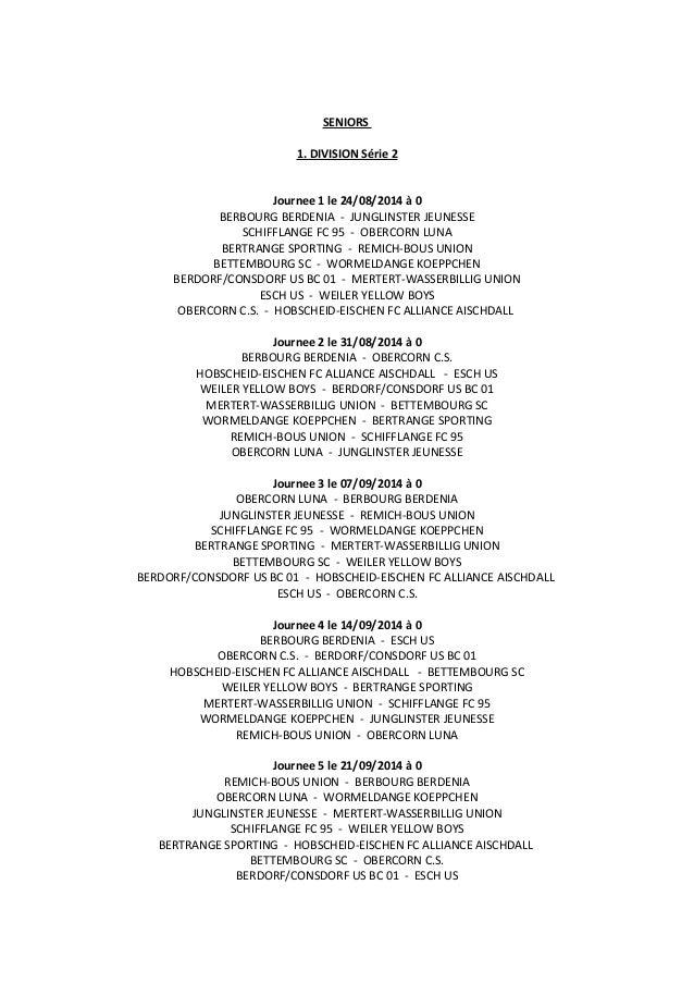 SENIORS 1. DIVISION Série 2 Journee 1 le 24/08/2014 à 0 BERBOURG BERDENIA - JUNGLINSTER JEUNESSE SCHIFFLANGE FC 95 - OBERC...