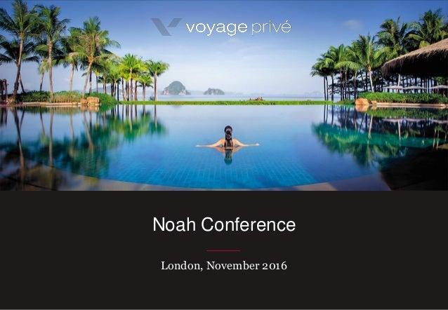 London, November 2016 Noah Conference