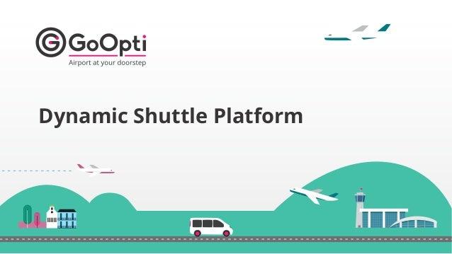 1 Dynamic Shuttle Platform