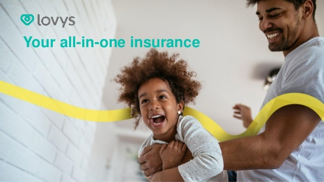 Your all-in-one insurance