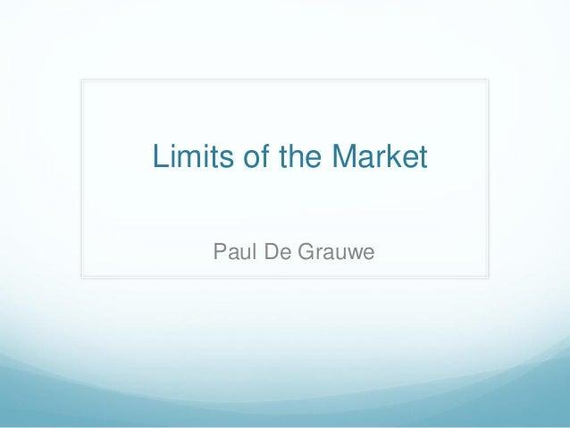 Limits of the Market Paul De Grauwe