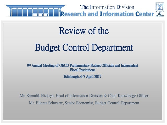 Review of the Budget Control Department 9th Annual Meeting of OECD Parliamentary Budget Officials and Independent Fiscal I...