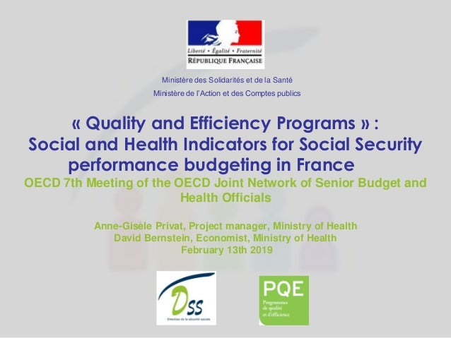 « Quality and Efficiency Programs » : Social and Health Indicators for Social Security performance budgeting in France OEC...