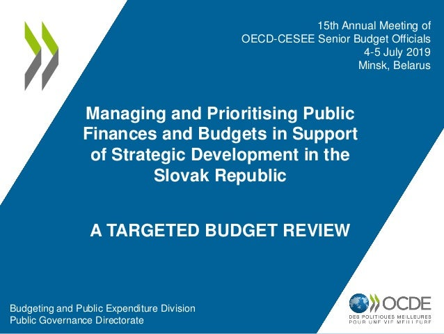 Managing and Prioritising Public Finances and Budgets in Support of Strategic Development in the Slovak Republic A TARGETE...