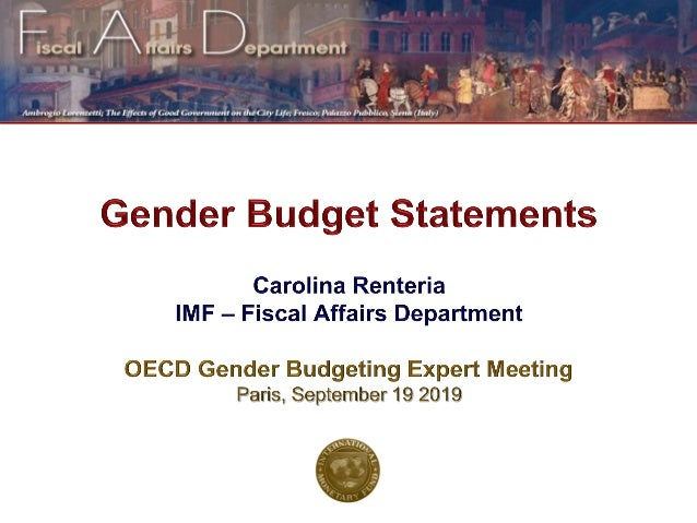 Gender Budgeting • Broad Definition of Gender Budgeting (GB) An approach that uses fiscal policy and public financial mana...