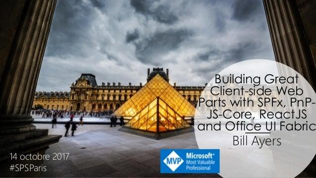 D1 - Building Great Client-side Web Parts with SPFx, PnP-JS
