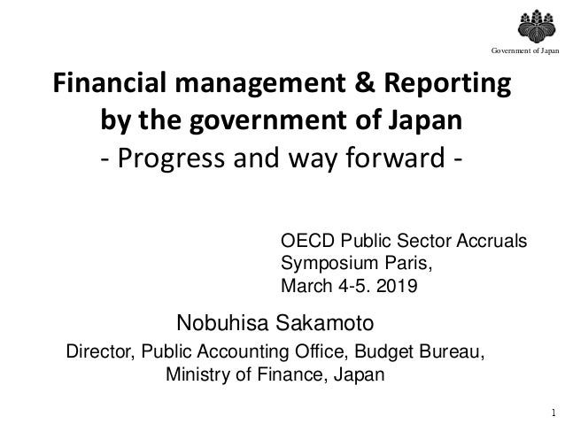 Financial management & Reporting by the government of Japan - Progress and way forward - 1 Government of Japan OECD Public...