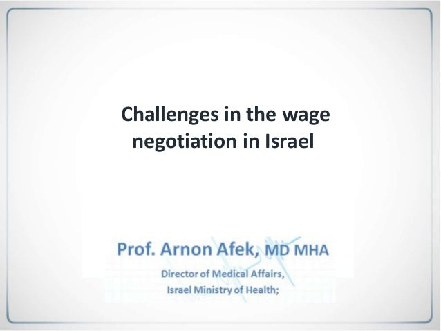 Challenges in the wage negotiation in Israel