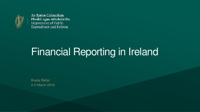 Financial Reporting in Ireland Breda Rafter 4-5 March 2019