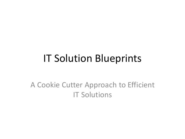 Sample solution blueprint it solution blueprints a cookie cutter approach to efficient it solutions malvernweather Choice Image