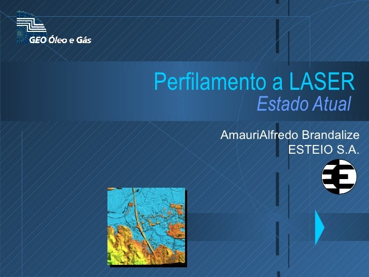 Perfilamento a LASER   Estado Atual   AmauriAlfredo Brandalize ESTEIO S.A.