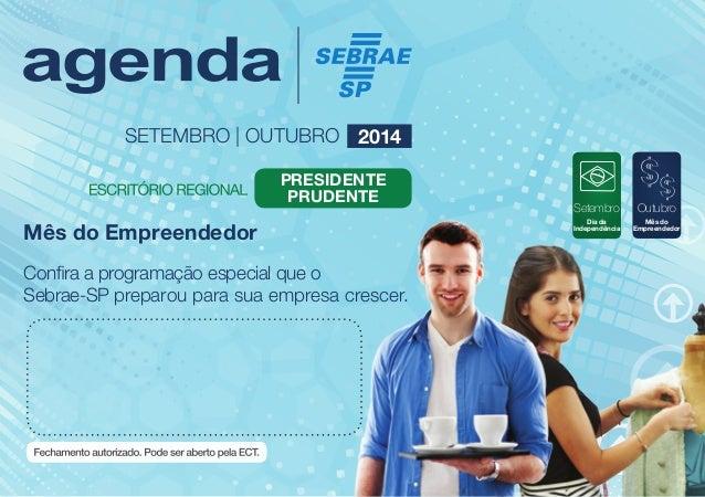 Setembro  Dia da  Independência  Outubro  Mês do  SETEMBRO | OUTUBRO 2014  Presidente  Prudente  Mês do Empreendedor Empre...