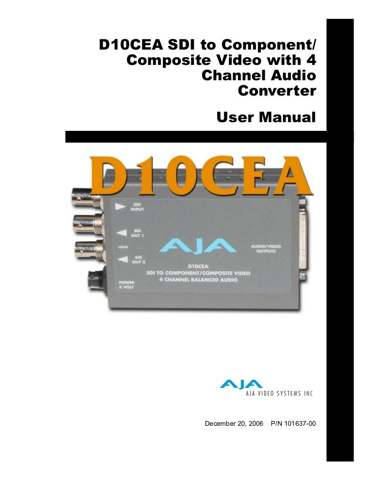 D10CEA SDI to Component/   Composite Video with 4           Channel Audio                Converter               User Manu...