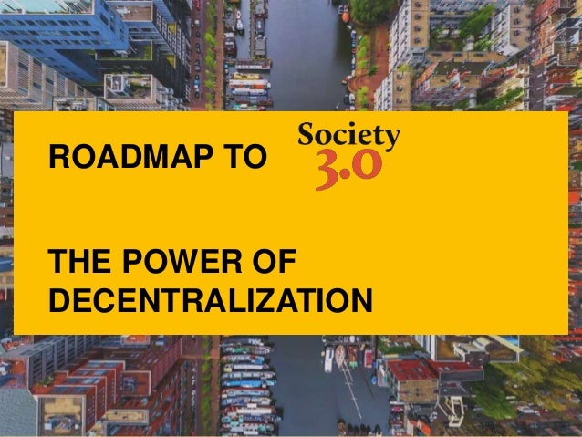 ROADMAP TO THE POWER OF DECENTRALIZATION